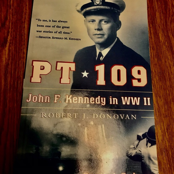 PT 109 John F. Kennedy in WW II 40th Anniv.Edition